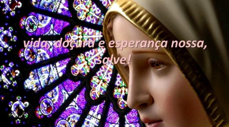 salve rainha - Oração da Salve Rainha