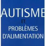 Autisme et Problèmes d'Alimentation. T.Fondelli