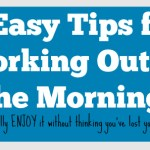 7 tips for working out in the morning