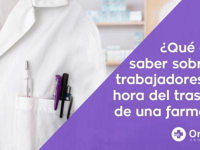 Qué debes saber sobre los trabajados cuando se realiza un traspaso de la farmacia