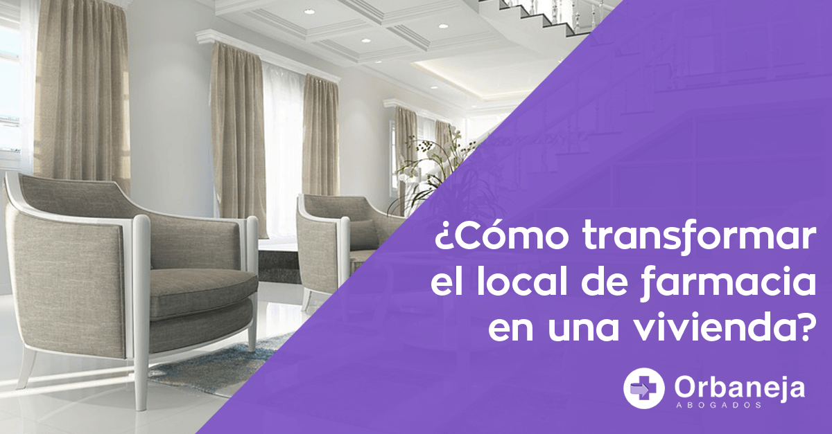 Cómo transformar el local de farmacia en una vivienda