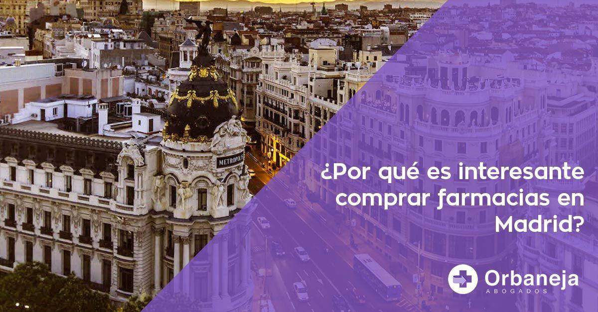 ¿Por qué es interesante comprar farmacias en Madrid?