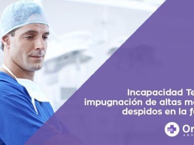 Incapacidad Temporal, impugnación de altas médicas y despidos en la farmacia