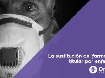 sustitucion del farmacéutico por enfermedad o coronavirus