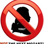 Not The Next Mozart