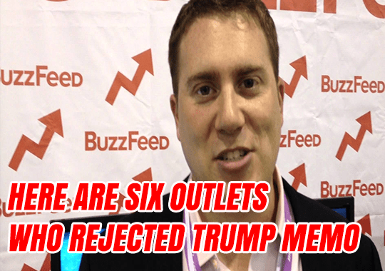 Here Are 6 Outlets Who Rejected BuzzFeed Memo