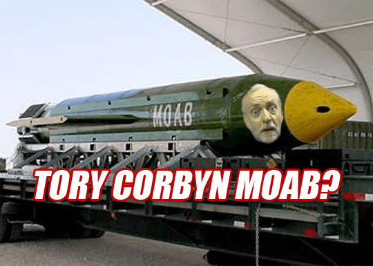 Will Tories Drop MOAB on Corbyn?