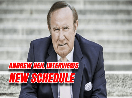 New Dates for Andrew Neil Interviews