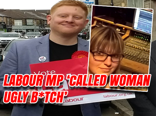 "Constituent Claims New Labour MP Called Her ""Ugly B*tch"""