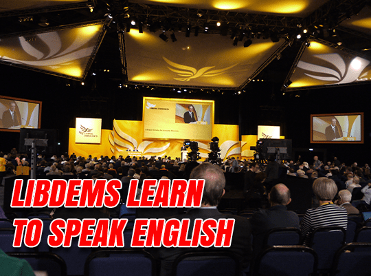 LibDems Learn to Speak English