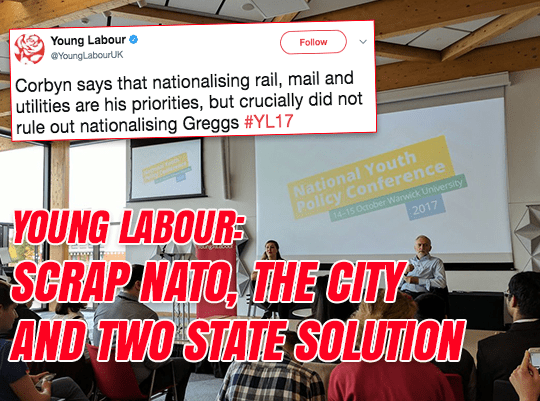 Young Labour: Leave NATO, Abolish the City and Reject Two-State Solution