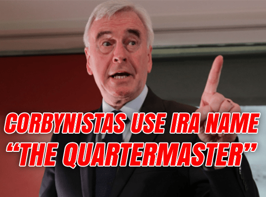 Corbynistas Openly Using McDonnell's IRA Nickname
