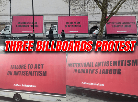 Three Billboards Protest Against Labour Anti-Semitism