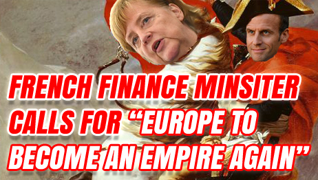 order-order.com - Tom Harwood - French Finance Minister Calls for 'Europe to Become an Empire Again'