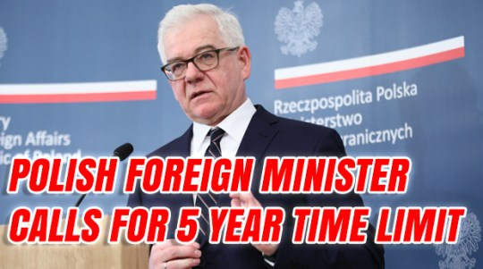 Polish Foreign Minister Calls For 5 Year Time Limit on Backstop