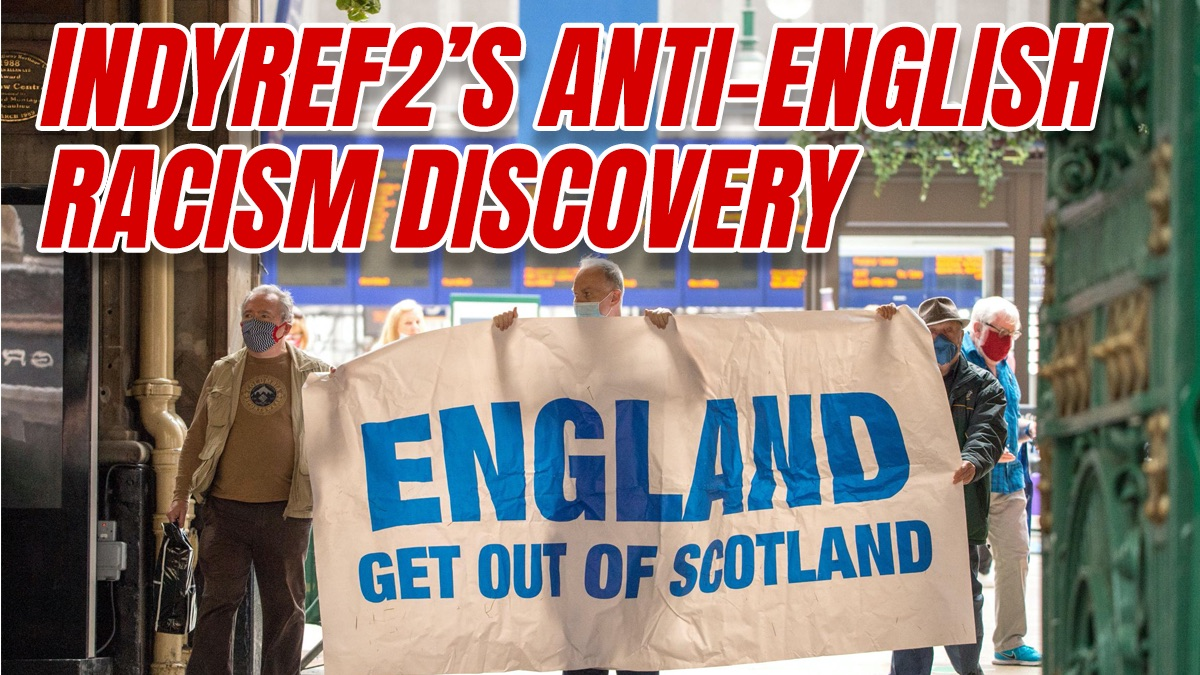 IndyRef2 Founder Shocked by Discovery of Anti-English Racism Inside Movement