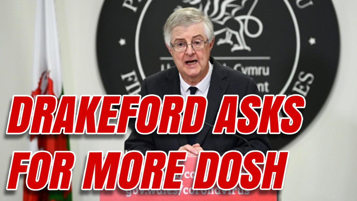 Drakeford Locks Down Wales, Asks UK Government to Pay for It