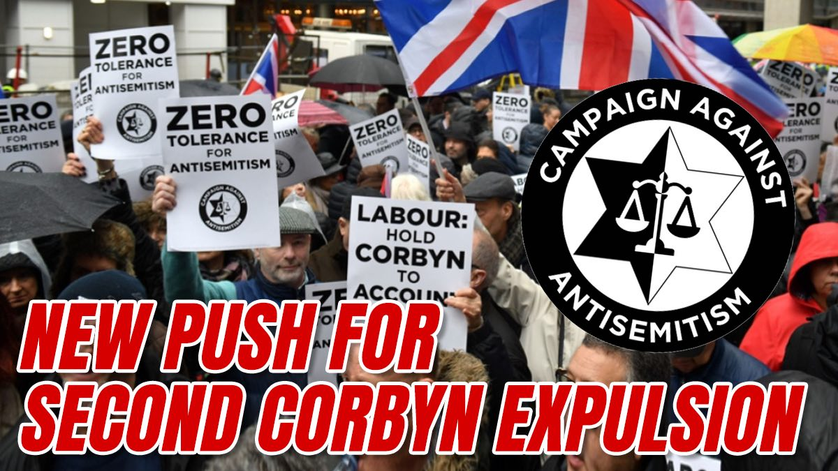Campaign Against Antisemitism Submits Second Complaint Against Corbyn in Renewed Expulsion Attempt