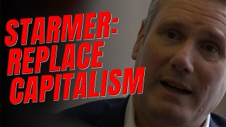 EXCLUSIVE: WATCH: Starmer Said He Wanted to Replace Capitalism