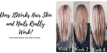 Does ItWorks Hair Skin and Nails Really Work? (View Real Before and After Results)