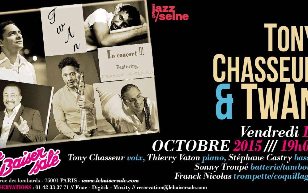 Tony Chasseur & TwAn, au Baiser Salé