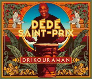 Drikouraman -Dédé Saint-Prix