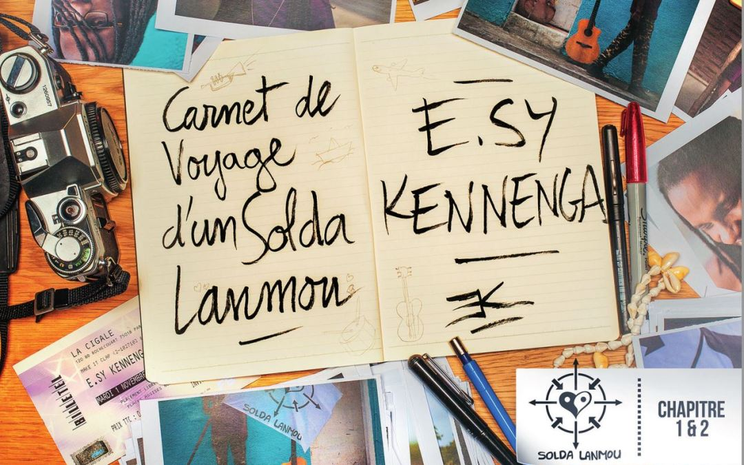 Album – E.sy Kennenga – Carnet de Voyage d'un Solda Lanmou, chapitre 1 & 2