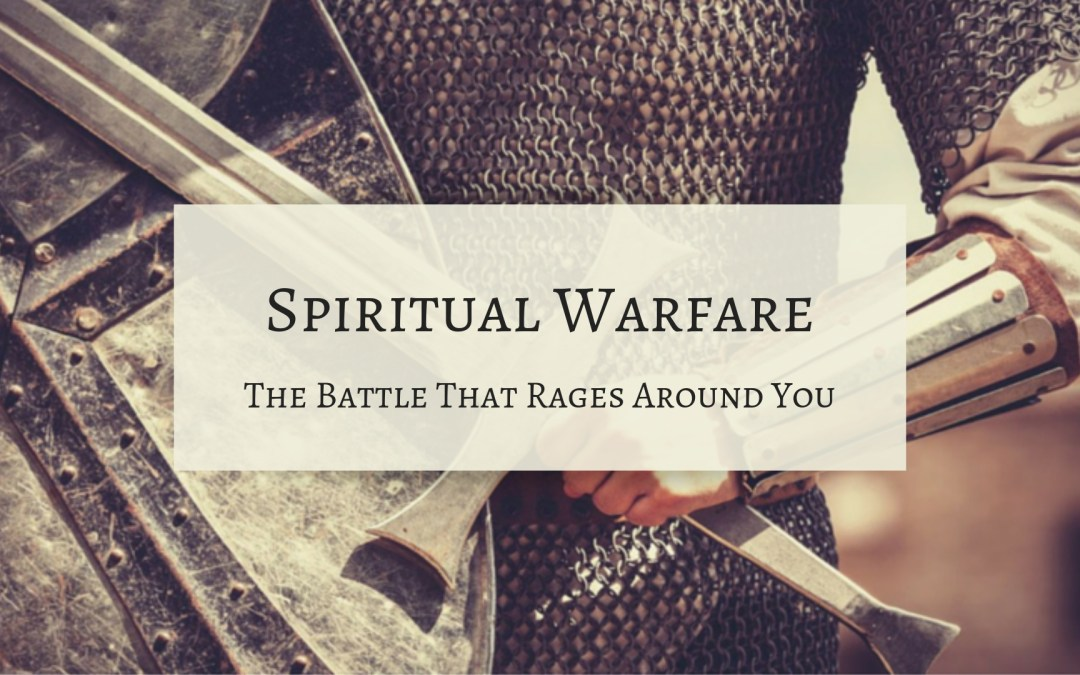 The Battle That Rages Around You