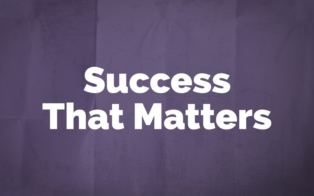 Haggai: Success That Matters