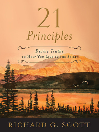 21 Principles: Divine Truths to Help You Live by the Spirit by Richard G. Scott {Book Review} ~ Ordinary Happily Ever After