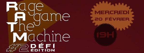 Rage A game The Machine #2 Défi édition