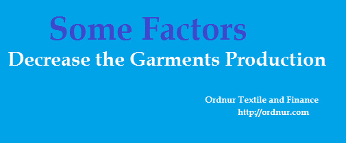 Factors that Decrease the Garments Production
