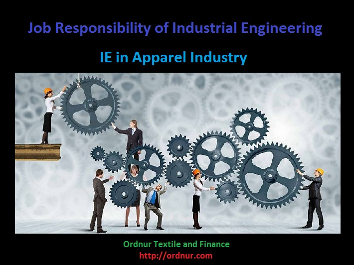Job Responsibility of IE in Apparel Industry - ORDNUR