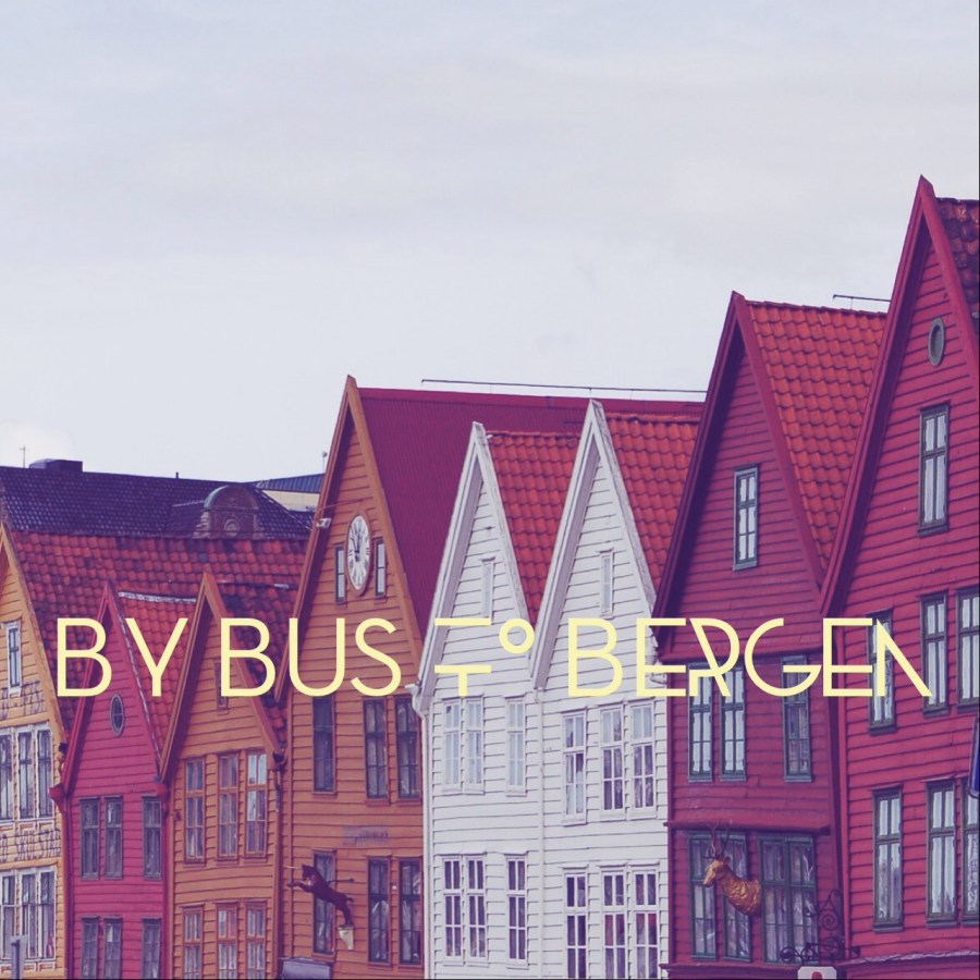 By Bus to Bergen - Onsdag Wanderlust - Volume V