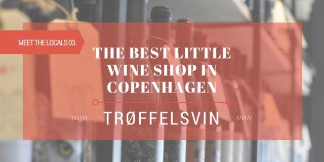 Best Little Wine Shop in Copenhagen Trøffelsvin