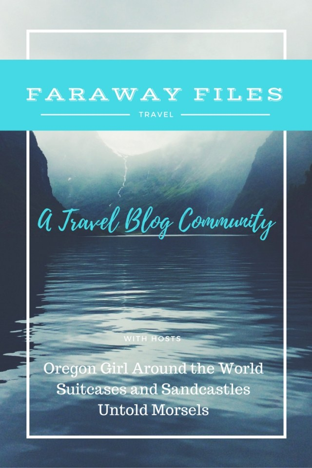 Faraway Files | A Travel Blog Community Linkup
