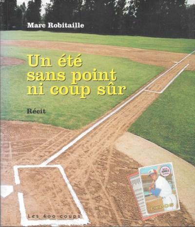 Marc Robitaille, Un été sans point ni coup sûr. Récit, 2004, couverture