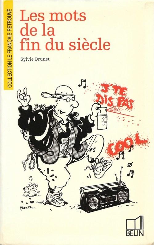 Sylvie Brunet, les Mots de la fin du siècle, 1996, couverture