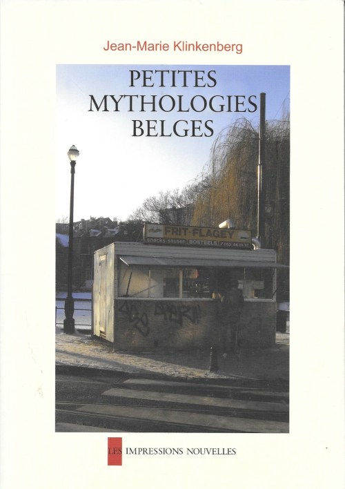 Jean-Marie Klinkenberg, Petites mythologies belges, édition de 2009