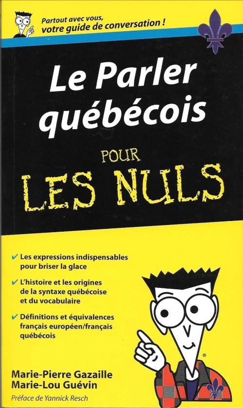 Marie-Pierre Gazaille et Marie-Lou Guévin, le Parler québécois pour les nuls, 2009, couverture