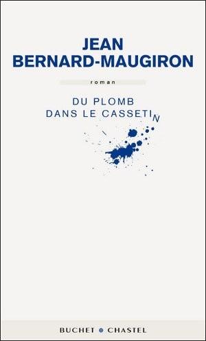 Jean Bernard-Maugiron, Du plomb dans le cassetin, 2010, couverture