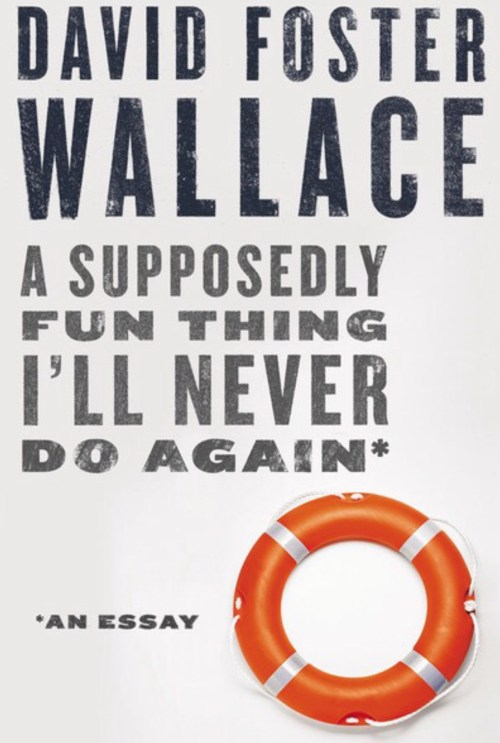 David Foster Wallace, A Supposedly Fun Thing I'll Never Do Again, éd. de 2012, couverture