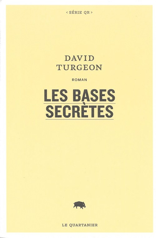 David Turgeon, les Bases secrètes, 2012, couverture