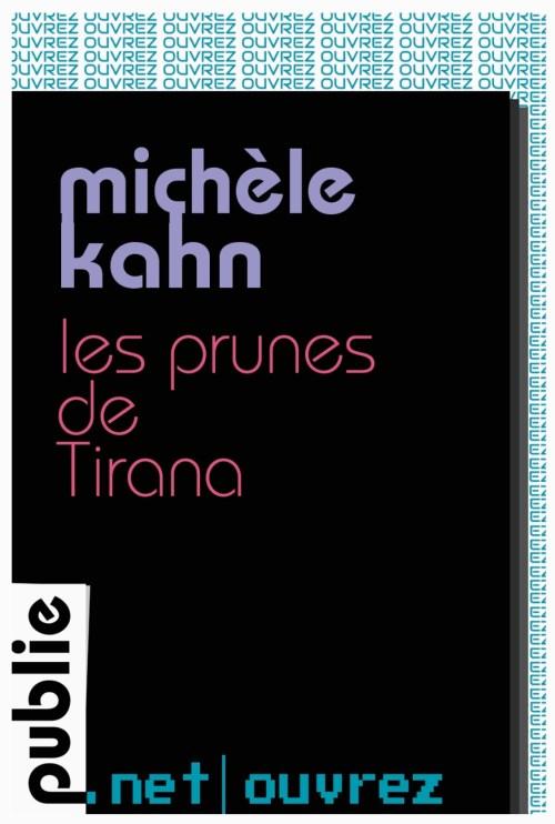 Michèle Khan, les Prunes de Tirana, 2012, couverture