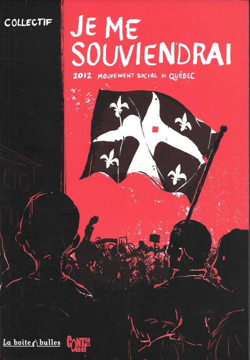 Je me souviendrai. 2012. Mouvement social au Québec, 2012, couverture