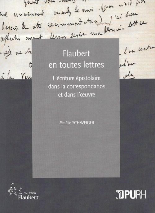 Amélie Schweiger, Flaubert en toutes lettres, 2012, couverture