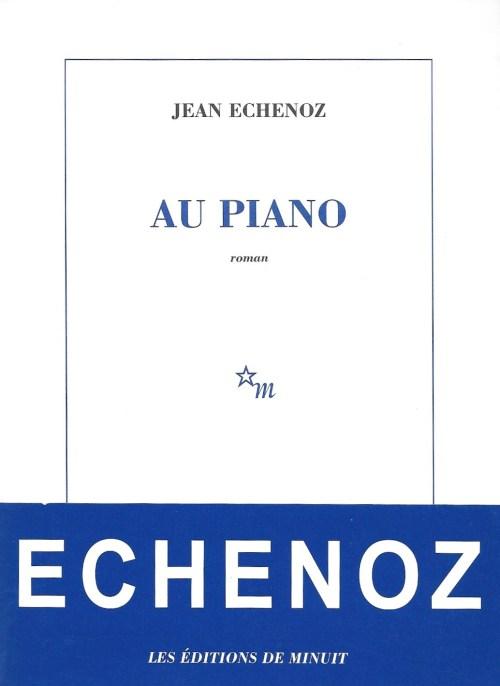 Jean Echenoz, Au piano, 2003, couverture
