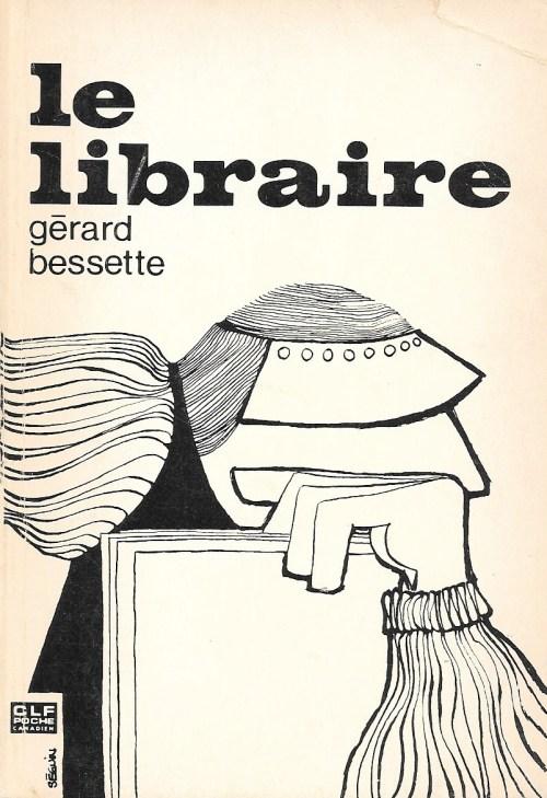 Gérard Bessette, le Libraire, 1977, couverture