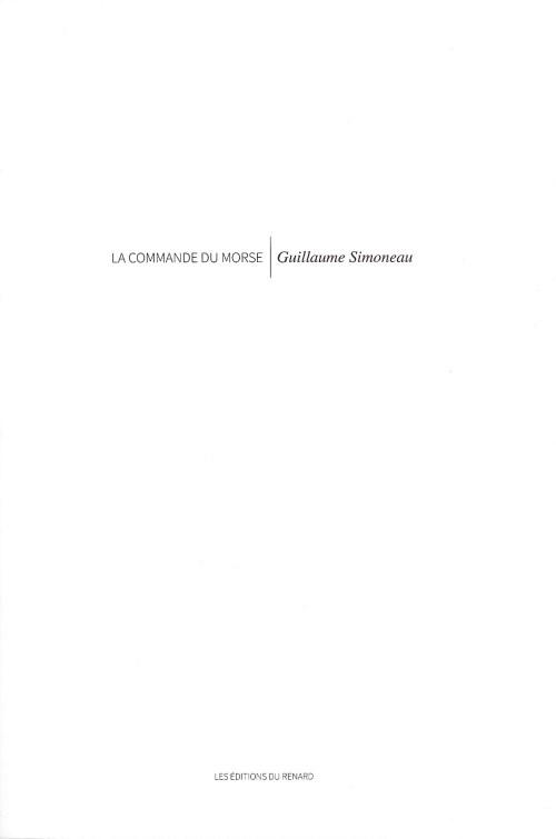 Guillaume Simoneau, la Commande du morse, 2013, couverture