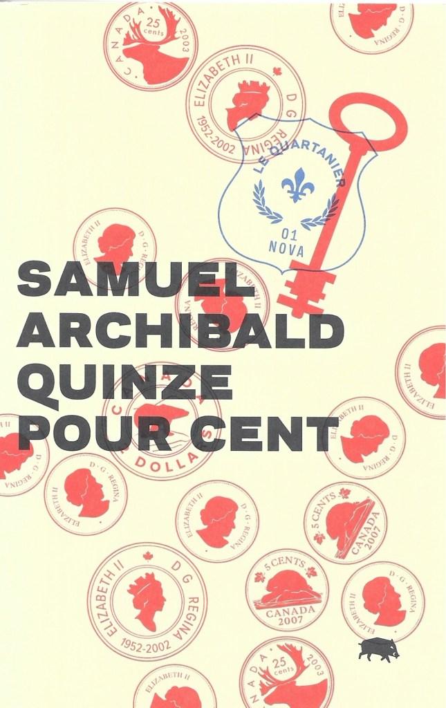 Samuel Archibald, Quinze pour cent, 2013, couverture